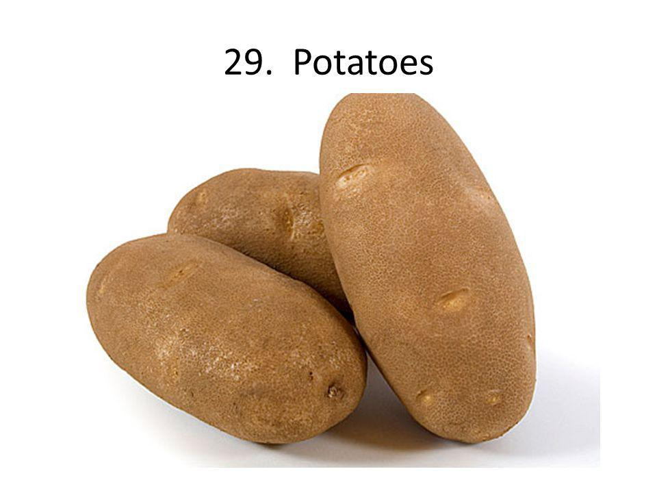 29. Potatoes
