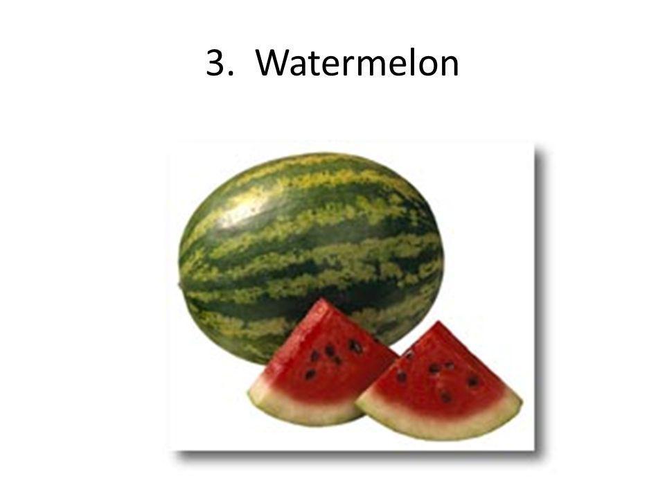 3. Watermelon