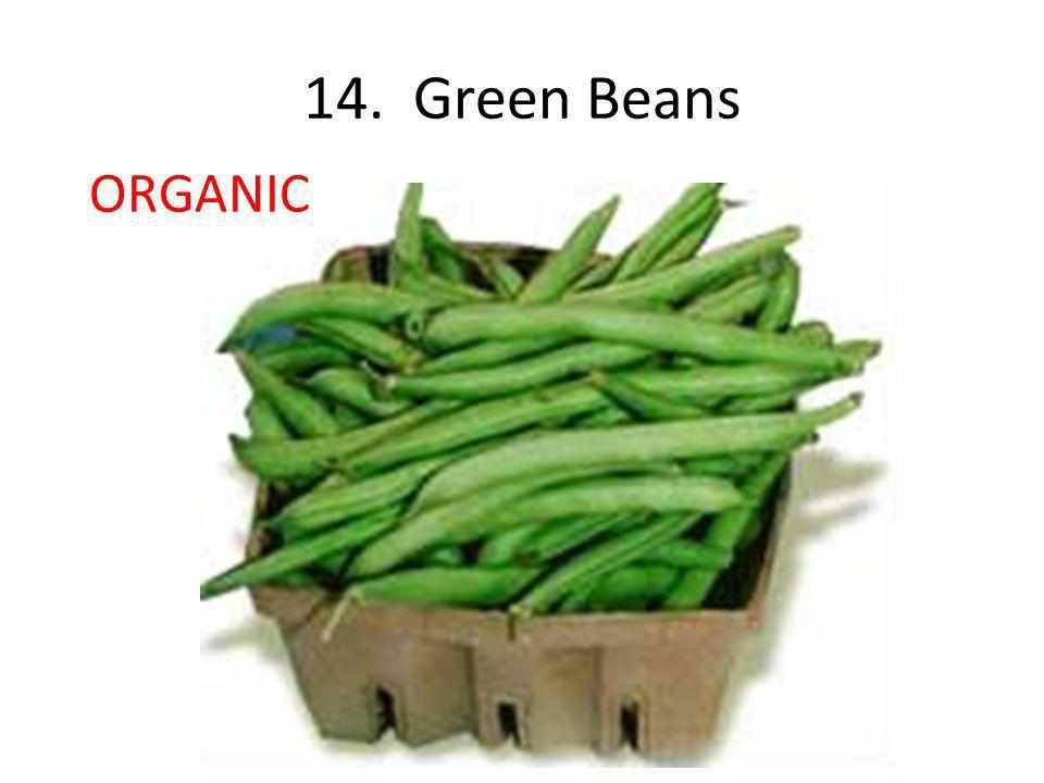14. Green Beans ORGANIC
