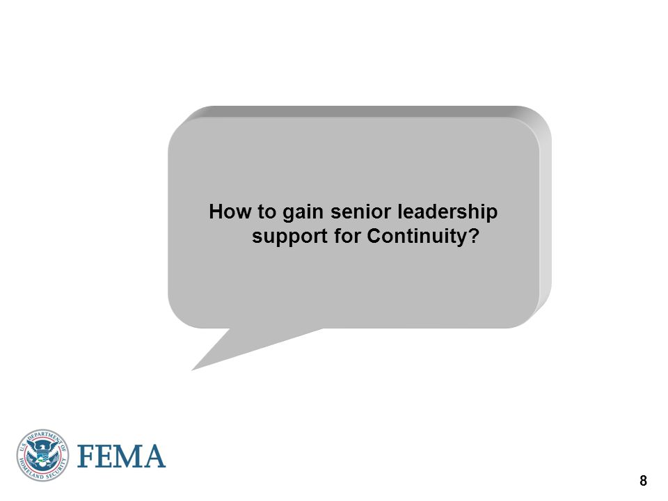 8 How to gain senior leadership support for Continuity?