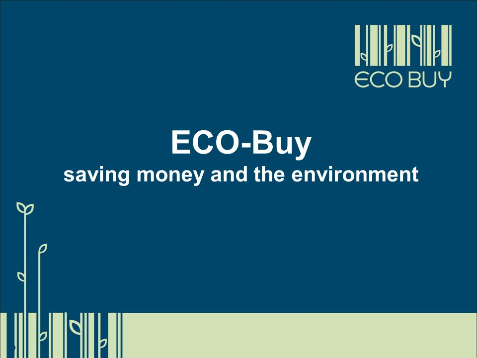 ECO-Buy saving money and the environment