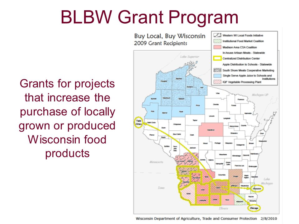 BLBW Grant Program Grants for projects that increase the purchase of locally grown or produced Wisconsin food products