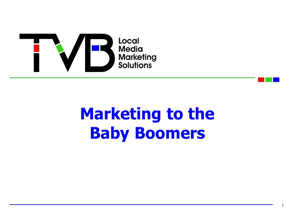 Marketing to the Baby Boomers 1