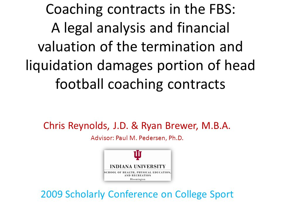 Coaching contracts in the FBS: A legal analysis and financial valuation of the termination and liquidation damages portion of head football coaching c