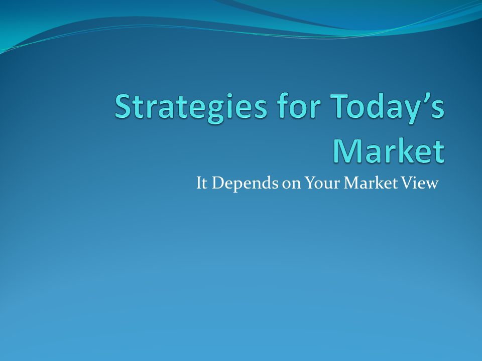 It Depends on Your Market View