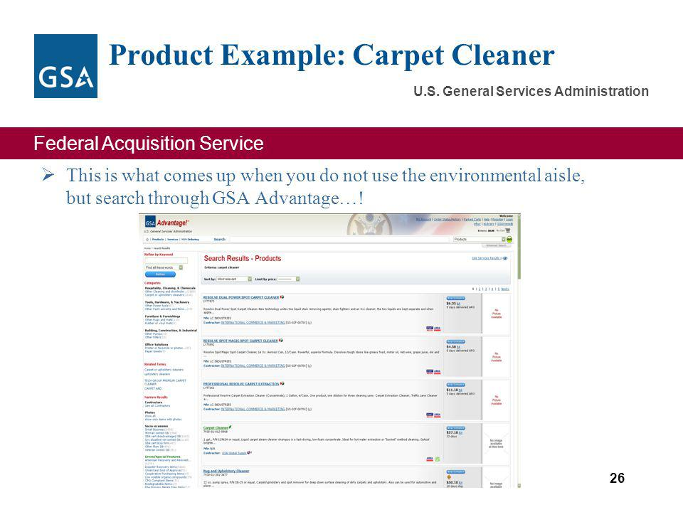 Federal Acquisition Service U.S. General Services Administration Product Example: Carpet Cleaner 26 This is what comes up when you do not use the envi