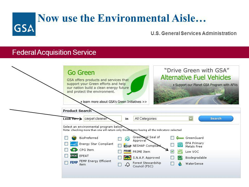 Federal Acquisition Service U.S. General Services Administration Now use the Environmental Aisle… 27