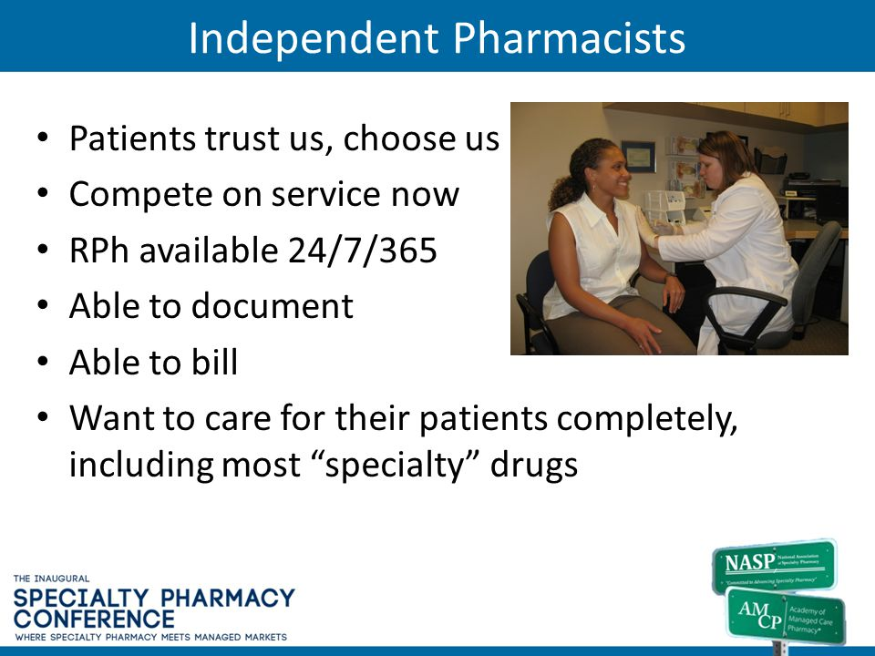 Independent Pharmacists Patients trust us, choose us Compete on service now RPh available 24/7/365 Able to document Able to bill Want to care for thei