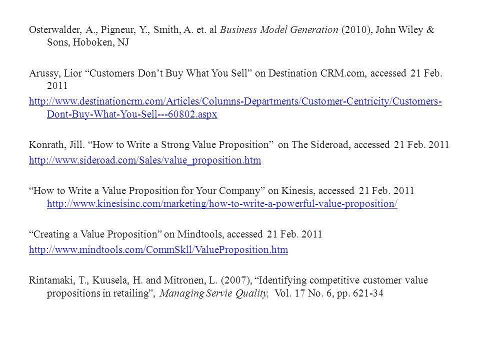 Osterwalder, A., Pigneur, Y., Smith, A. et. al Business Model Generation (2010), John Wiley & Sons, Hoboken, NJ Arussy, Lior Customers Dont Buy What Y