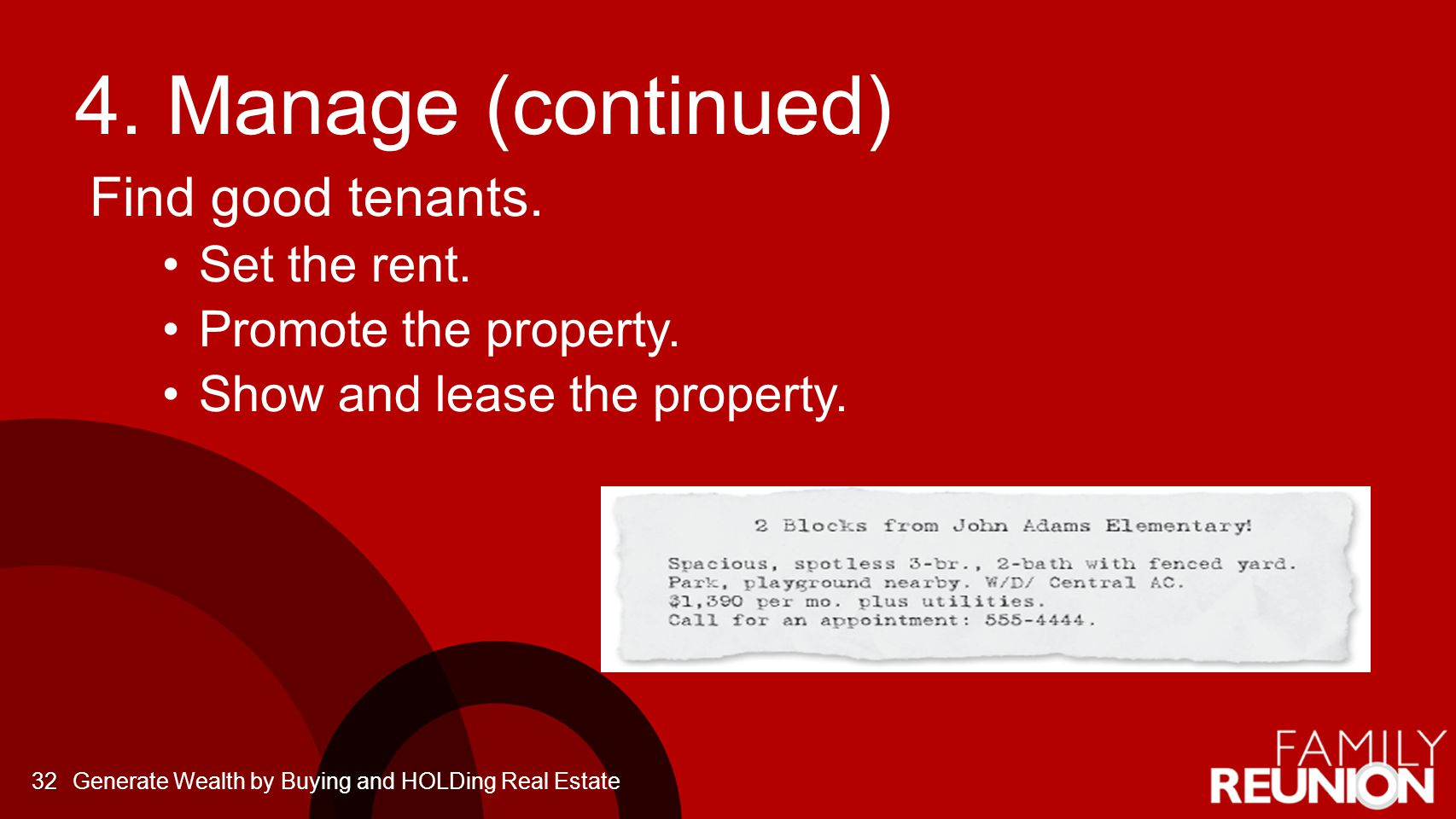 4.Manage (continued) Find good tenants. Set the rent.