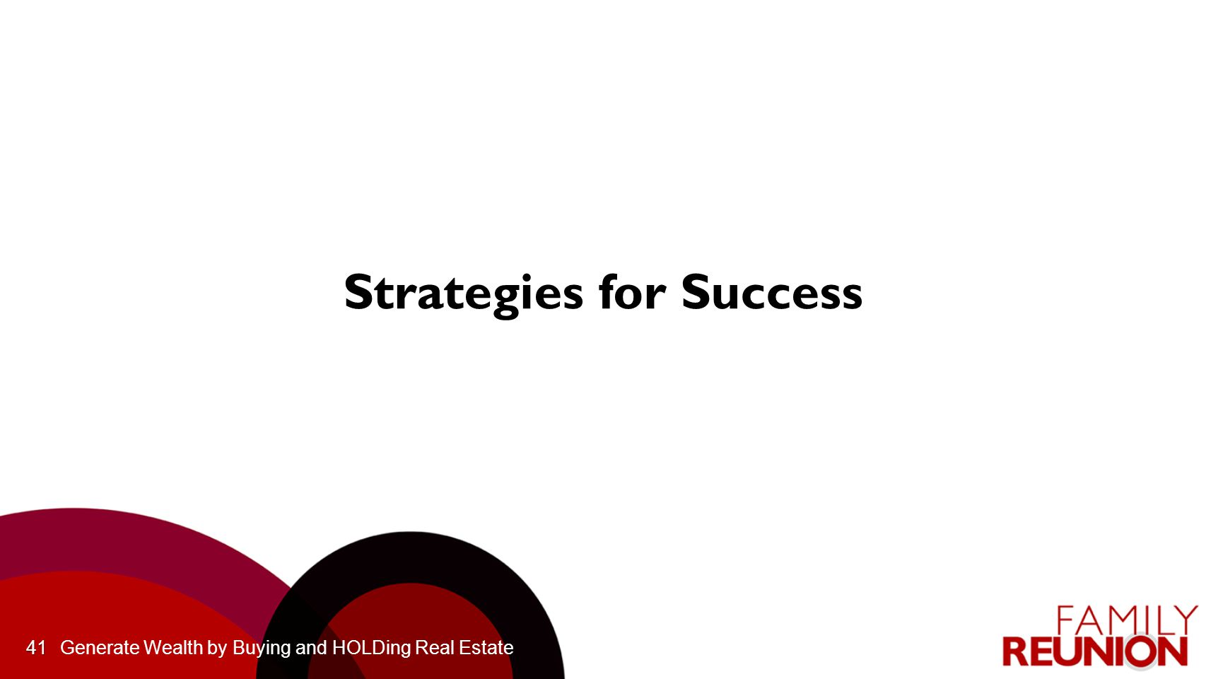 Generate Wealth by Buying and HOLDing Real Estate41 Strategies for Success