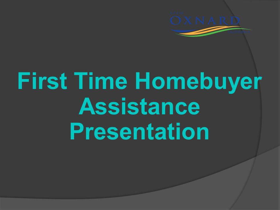 First Time Homebuyer Assistance Presentation