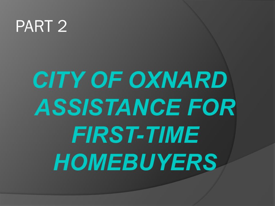End of Part 1 Note: This has been a brief overview of the Basics of Homeownership.