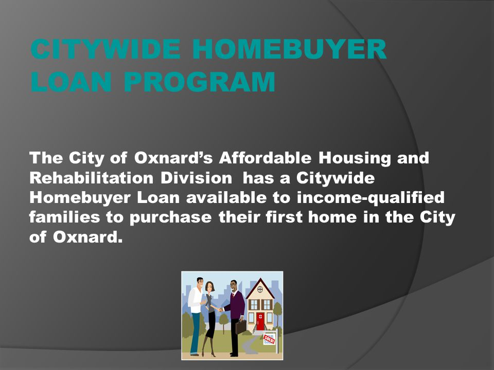 PART 2 CITY OF OXNARD ASSISTANCE FOR FIRST-TIME HOMEBUYERS