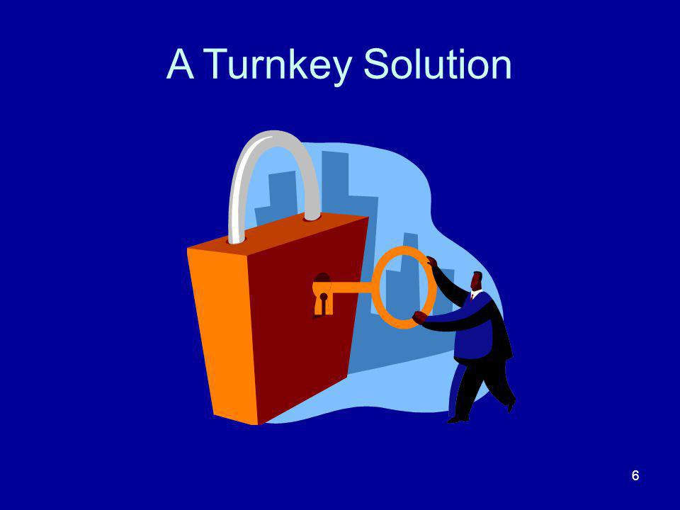 A Turnkey Solution 6