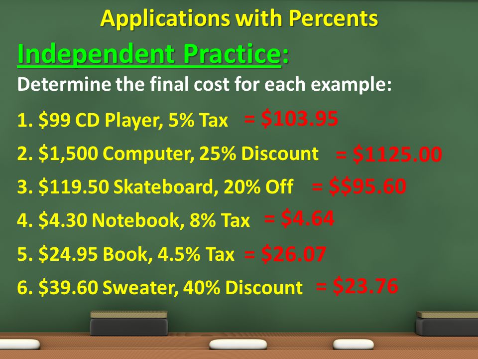 Independent Practice: Determine the final cost for each example: 1.