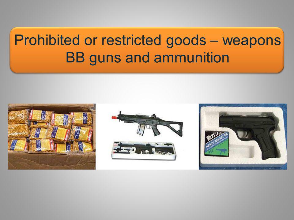 BB guns and ammunition