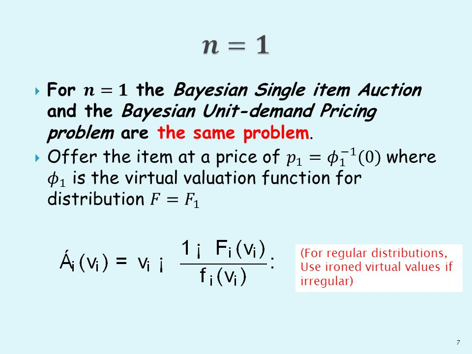 7 (For regular distributions, Use ironed virtual values if irregular)