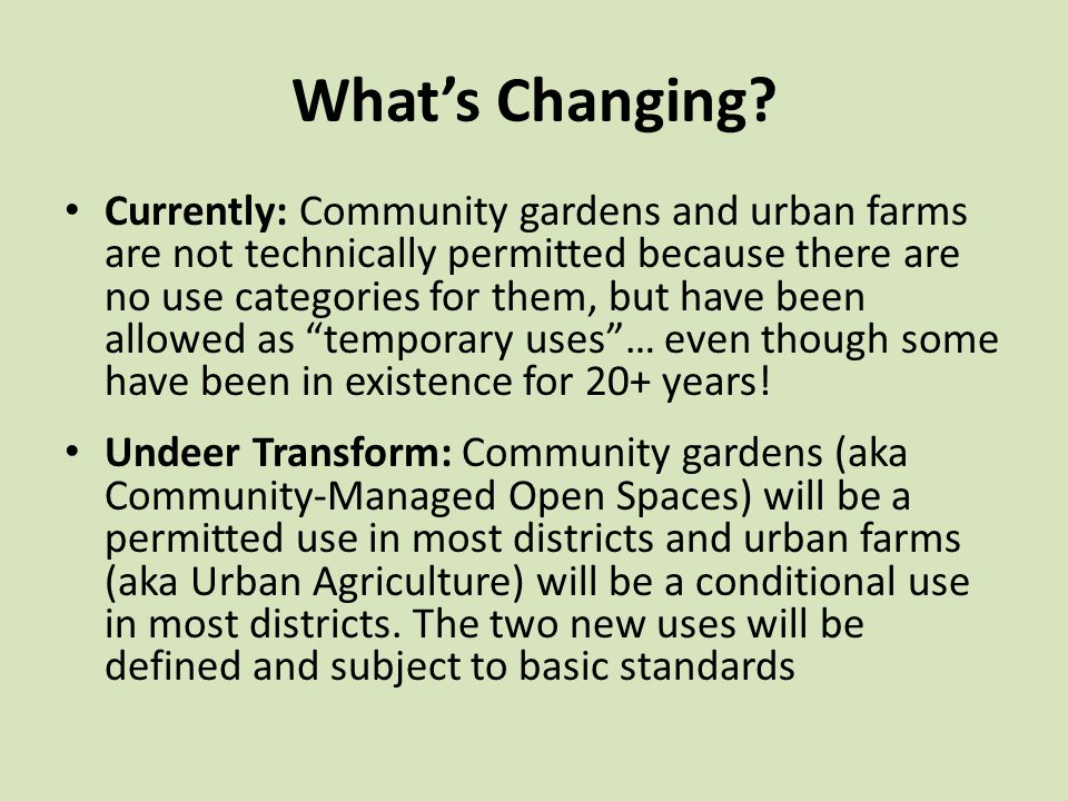 Currently: Community gardens and urban farms are not technically permitted because there are no use categories for them, but have been allowed as temp