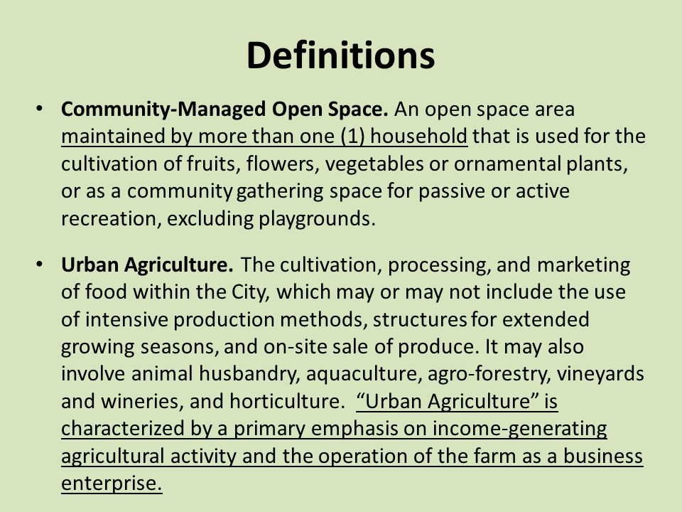 Definitions Community-Managed Open Space. An open space area maintained by more than one (1) household that is used for the cultivation of fruits, flo
