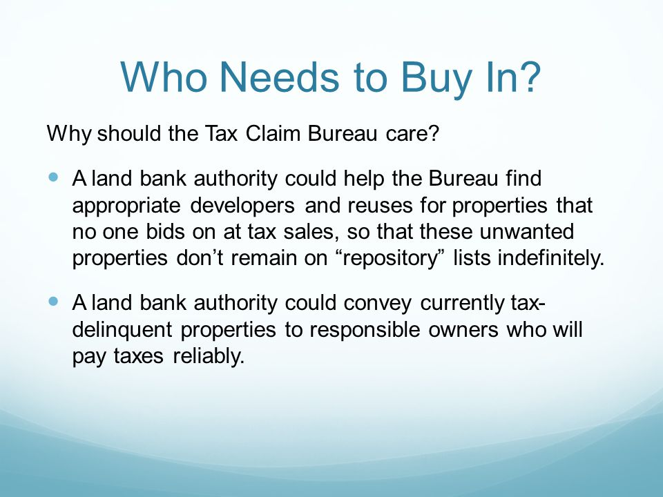 Who Needs to Buy In. Why should the Tax Claim Bureau care.
