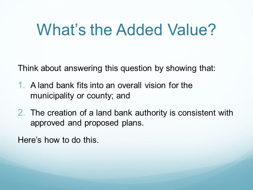 Whats the Added Value. Think about answering this question by showing that: 1.