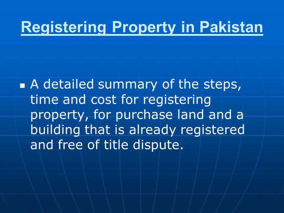 A detailed summary of the steps, time and cost for registering property, for purchase land and a building that is already registered and free of title