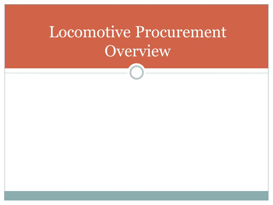 Locomotive Procurement Overview