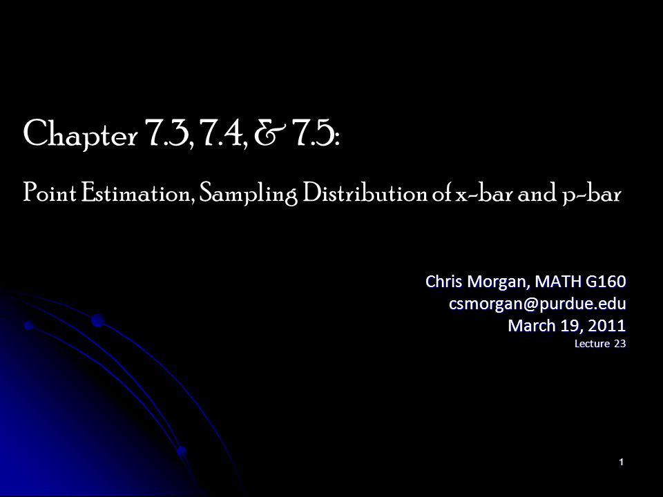 Sampling Distribution of The sampling proportion of is the point estimator of the population proportion p.