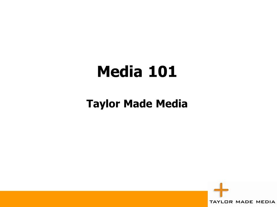 Media 101 Taylor Made Media