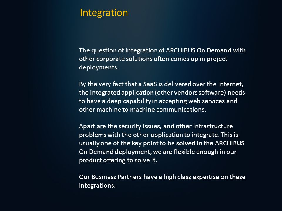 Integration The question of integration of ARCHIBUS On Demand with other corporate solutions often comes up in project deployments.