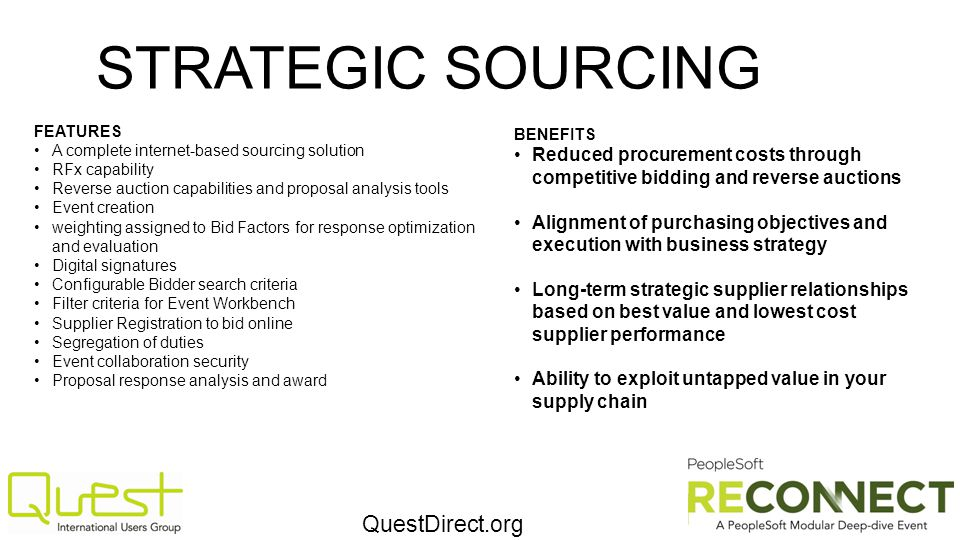 QuestDirect.org STRATEGIC SOURCING FEATURES A complete internet-based sourcing solution RFx capability Reverse auction capabilities and proposal analy