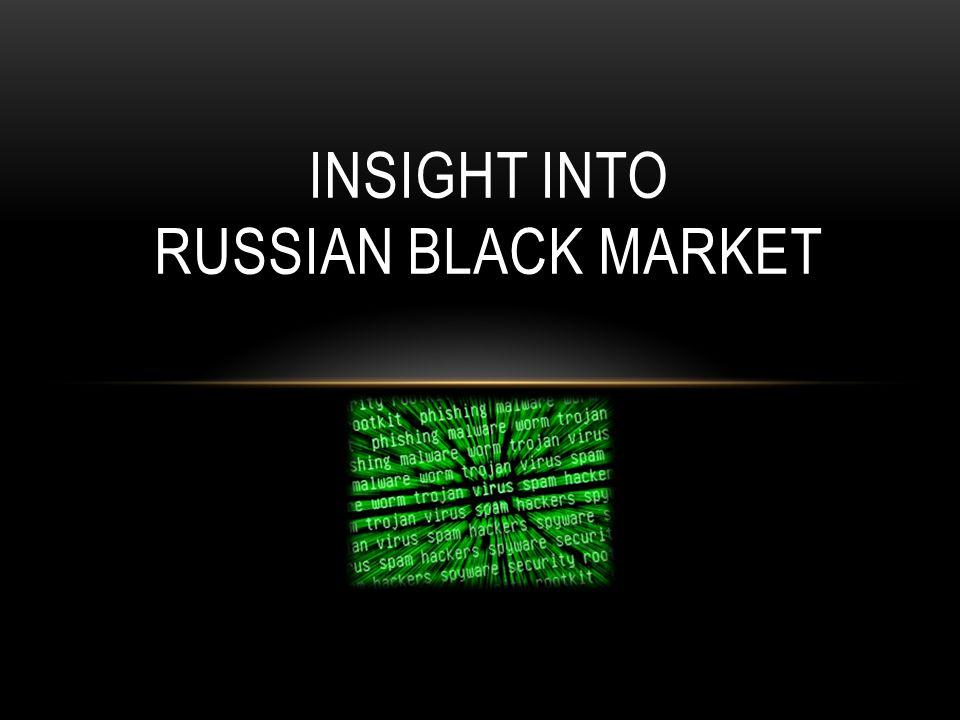 INSIGHT INTO RUSSIAN BLACK MARKET