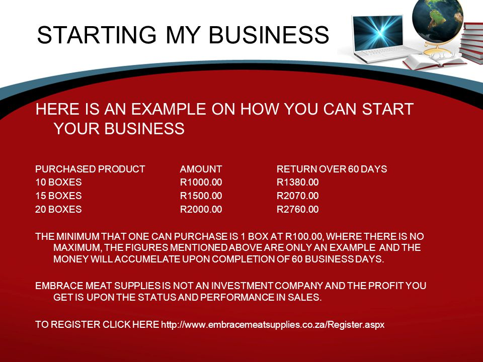 STARTING MY BUSINESS HERE IS AN EXAMPLE ON HOW YOU CAN START YOUR BUSINESS PURCHASED PRODUCTAMOUNTRETURN OVER 60 DAYS 10 BOXESR1000.00R1380.00 15 BOXE