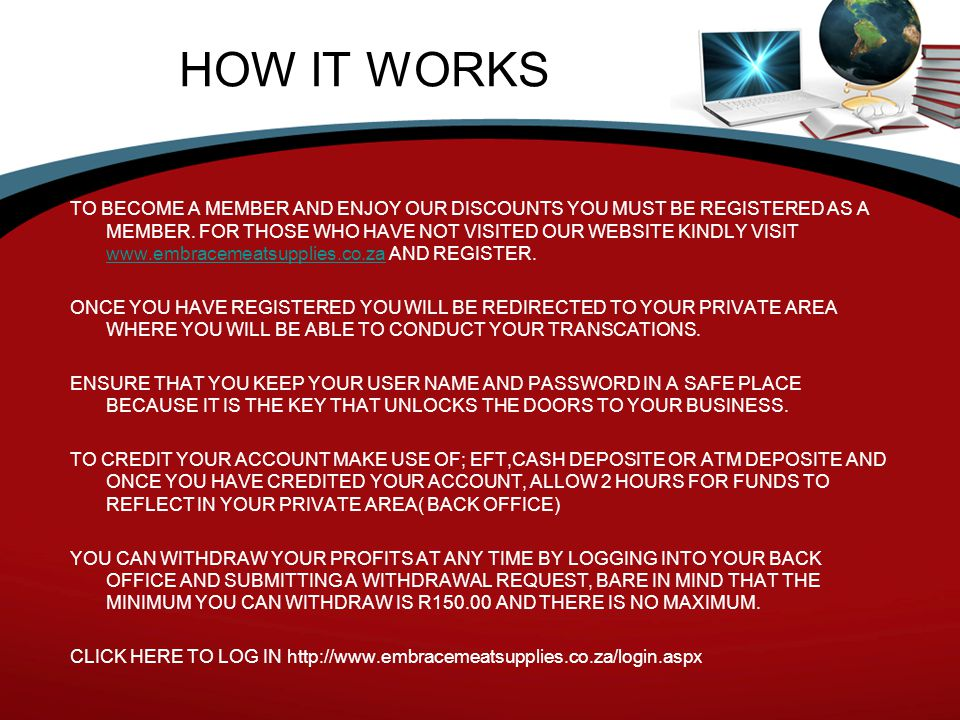 HOW IT WORKS TO BECOME A MEMBER AND ENJOY OUR DISCOUNTS YOU MUST BE REGISTERED AS A MEMBER. FOR THOSE WHO HAVE NOT VISITED OUR WEBSITE KINDLY VISIT ww