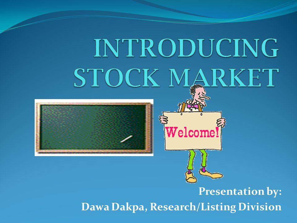 Presentation by: Dawa Dakpa, Research/Listing Division