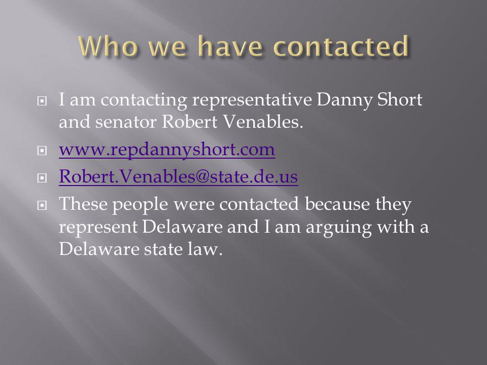 I am contacting representative Danny Short and senator Robert Venables.