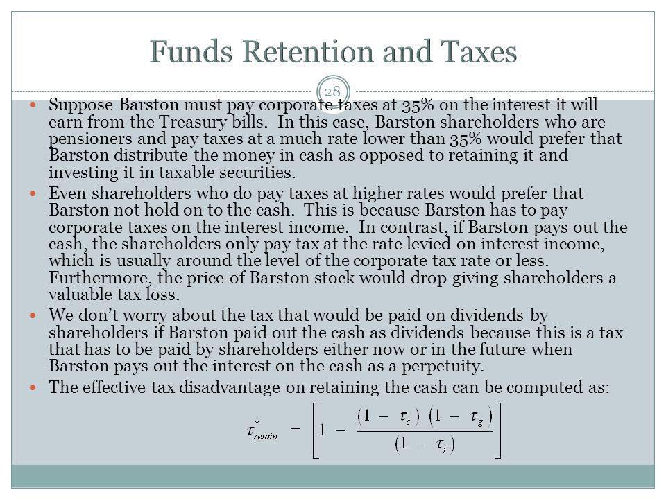 28 Suppose Barston must pay corporate taxes at 35% on the interest it will earn from the Treasury bills. In this case, Barston shareholders who are pe