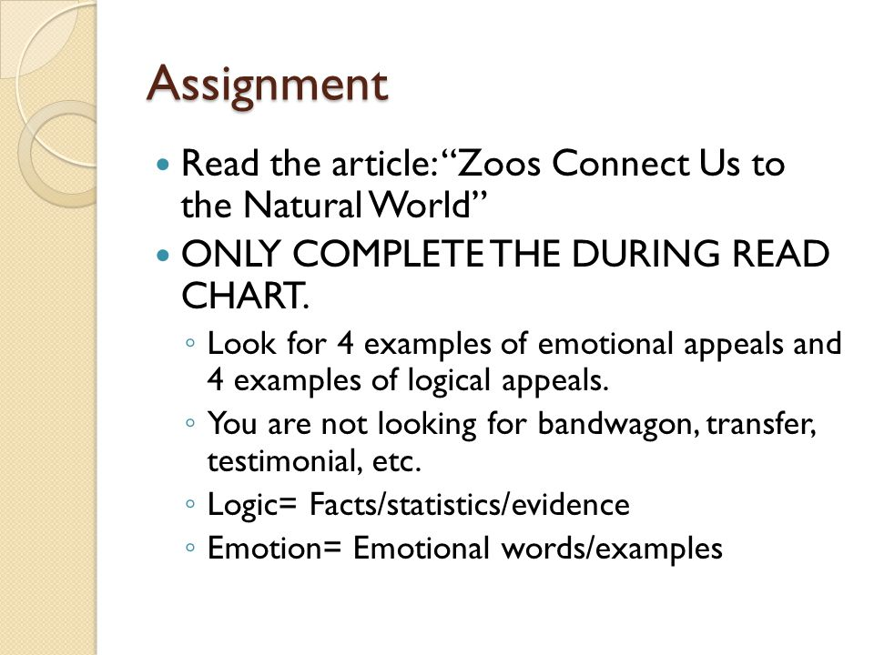 Assignment Read the article: Zoos Connect Us to the Natural World ONLY COMPLETE THE DURING READ CHART. Look for 4 examples of emotional appeals and 4