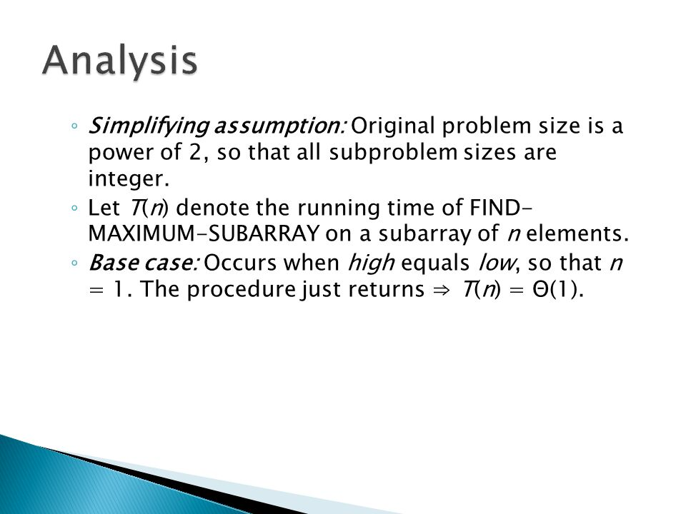 Simplifying assumption: Original problem size is a power of 2, so that all subproblem sizes are integer.