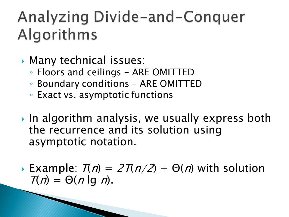 Many technical issues: Floors and ceilings - ARE OMITTED Boundary conditions - ARE OMITTED Exact vs.