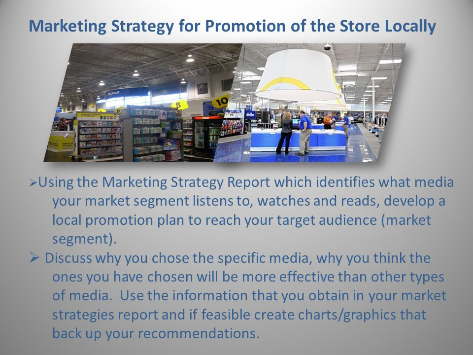 17 Using the Marketing Strategy Report which identifies what media your market segment listens to, watches and reads, develop a local promotion plan to reach your target audience (market segment).