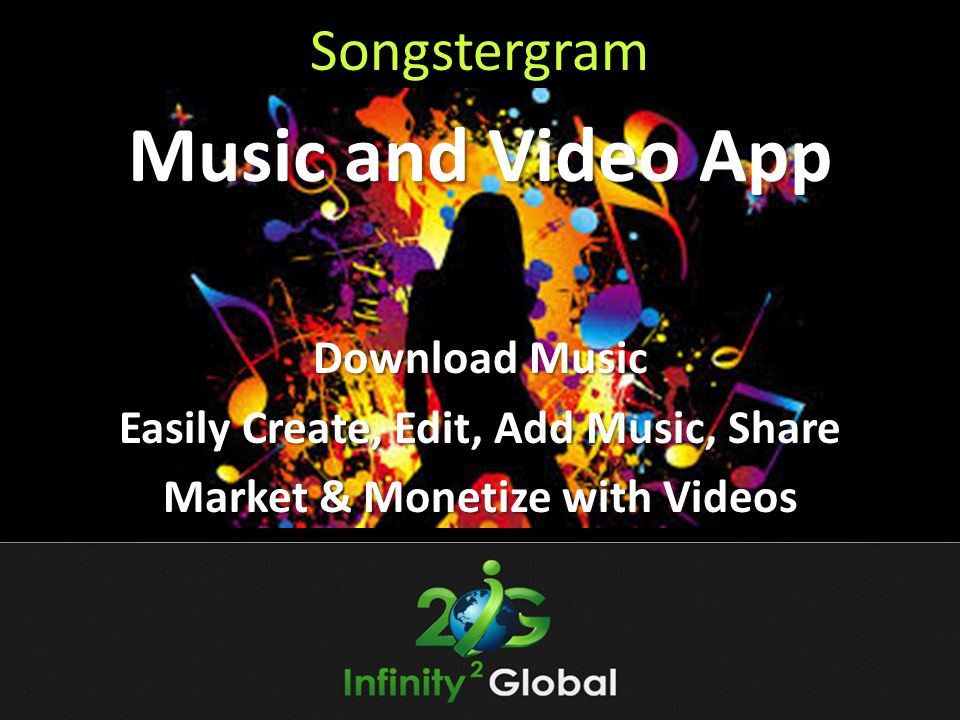 Songstergram Music and Video App Download Music Easily Create, Edit, Add Music, Share Market & Monetize with Videos
