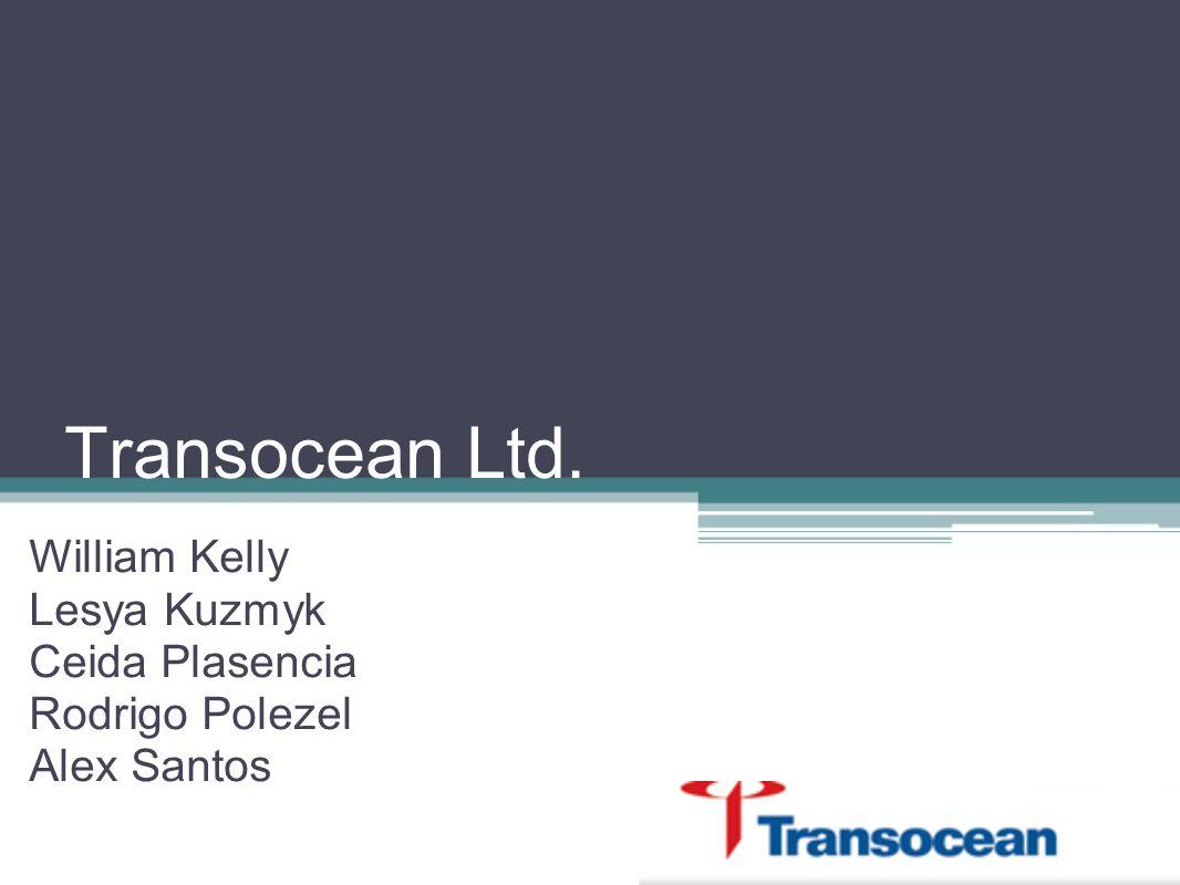 Transocean Ltd. William Kelly Lesya Kuzmyk Ceida Plasencia Rodrigo Polezel Alex Santos