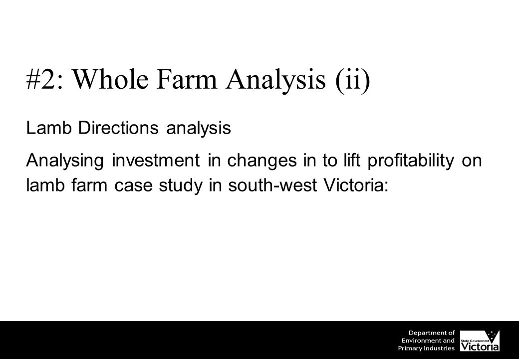 Lamb Directions analysis Analysing investment in changes in to lift profitability on lamb farm case study in south-west Victoria: #2: Whole Farm Analysis (ii)