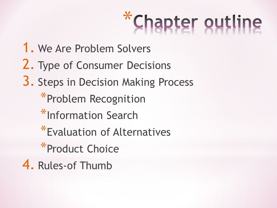 1.We Are Problem Solvers 2. Type of Consumer Decisions 3.