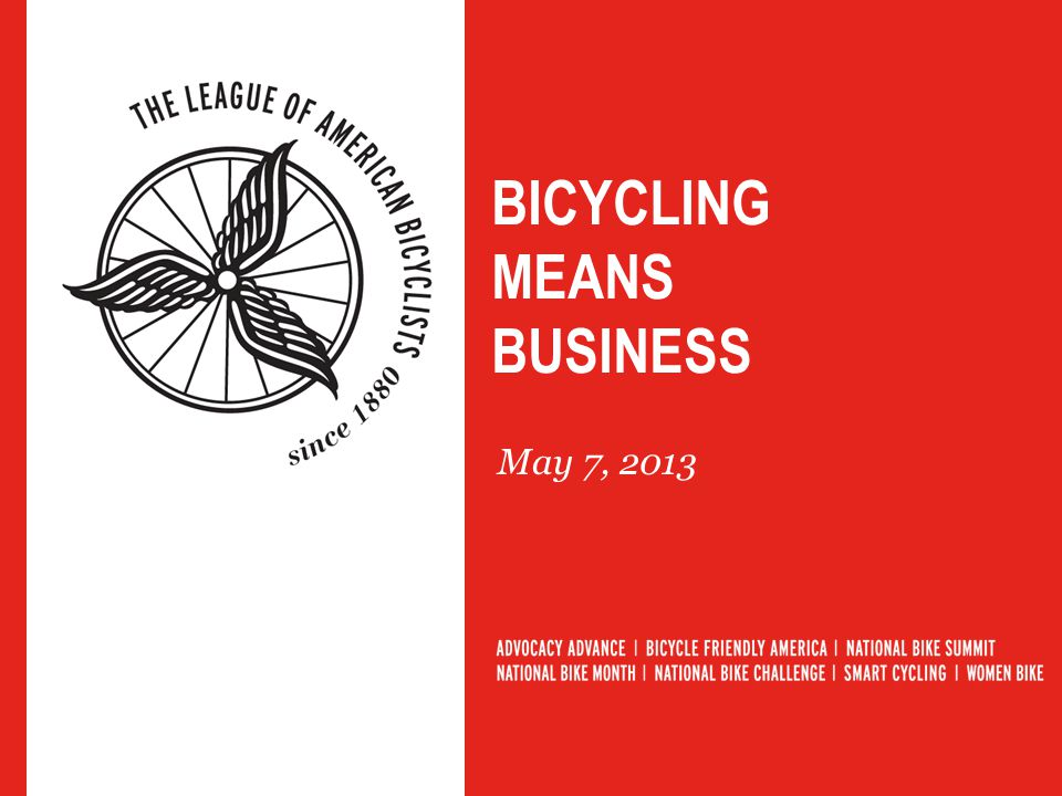 BICYCLING MEANS BUSINESS May 7, 2013