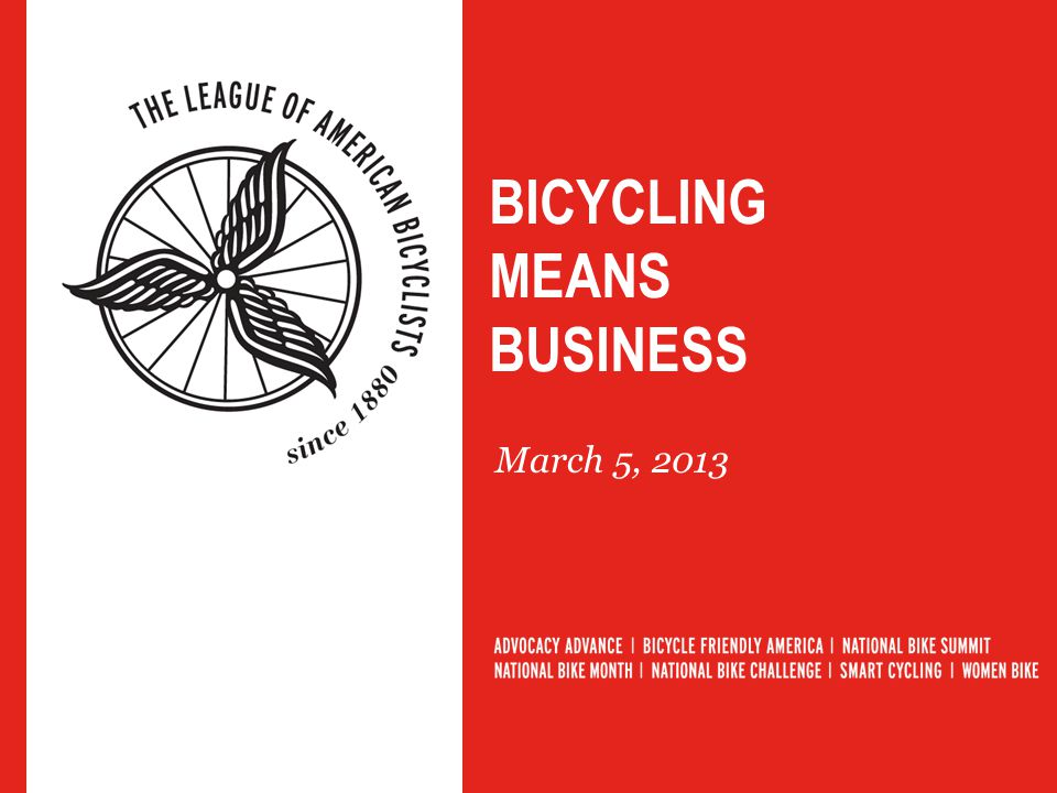 BICYCLING MEANS BUSINESS March 5, 2013