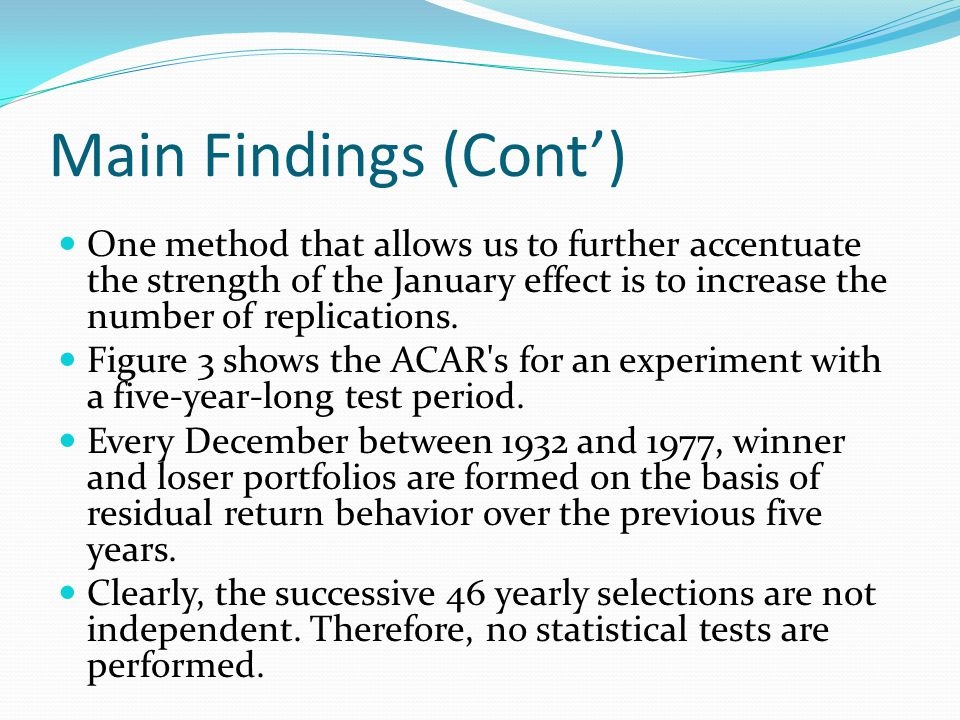 Main Findings (Cont) One method that allows us to further accentuate the strength of the January effect is to increase the number of replications.