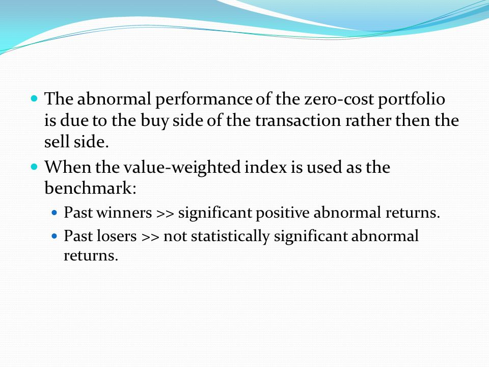 The abnormal performance of the zero-cost portfolio is due to the buy side of the transaction rather then the sell side.
